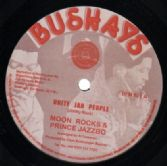 Moon Rocks & Prince Jazzbo - Unite Jah People / Have No Fear (Bushays) 12""